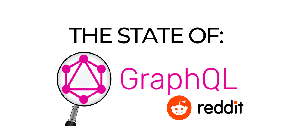 Cover image for The state of GraphQL by Reddit