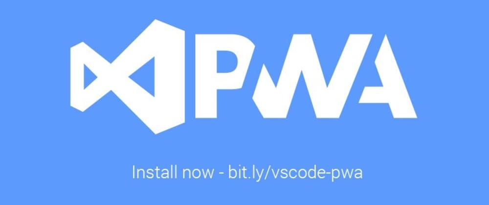 Cover image for Progressive Web Apps In VS Code