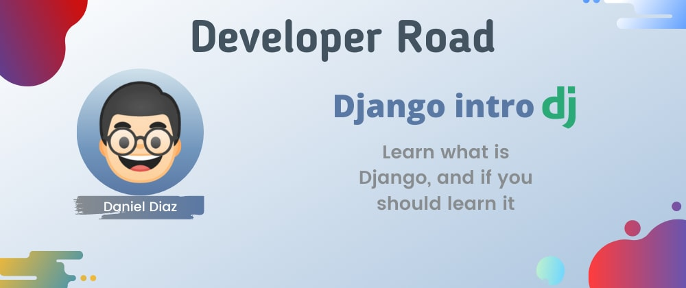 Cover image for What is Django, and why you should use it 🐍
