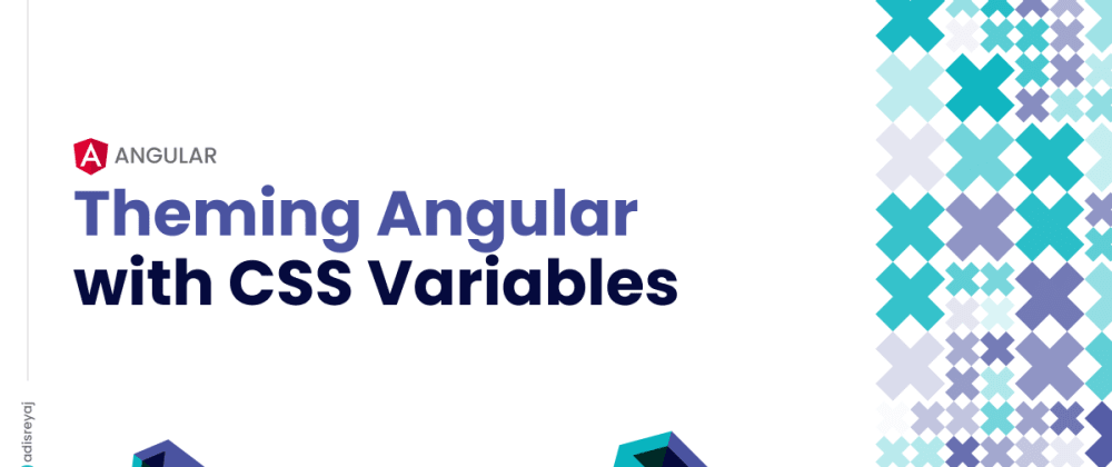 Cover image for Theming your Angular apps using CSS Variables - Easy Solution!