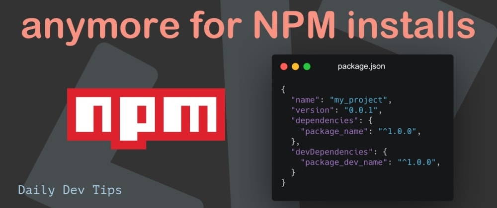 Cover Image for You don't need --save anymore for NPM installs