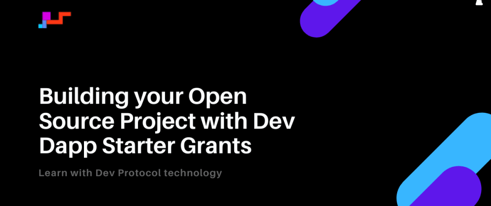 Cover image for Building your Open Source Project with Dev Dapp Starter Grants
