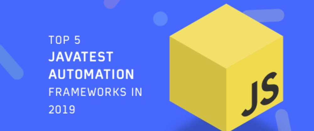 Cover image for Top 5 Java Test Frameworks For Automation In 2019