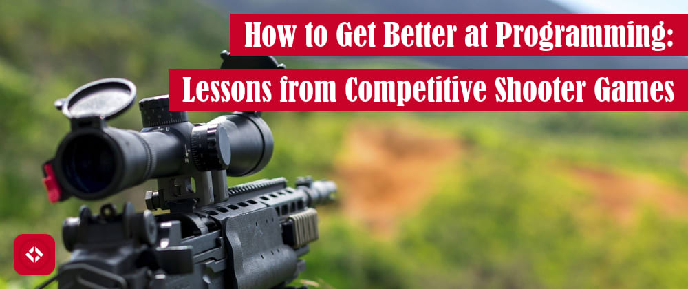 Cover image for How to Get Better at Programming: Lessons from Competitive Shooter Games