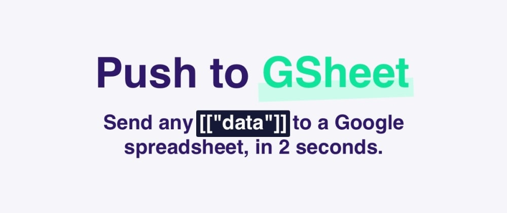 Cover image for How to send data to a Google spreadsheet, in 2 seconds?
