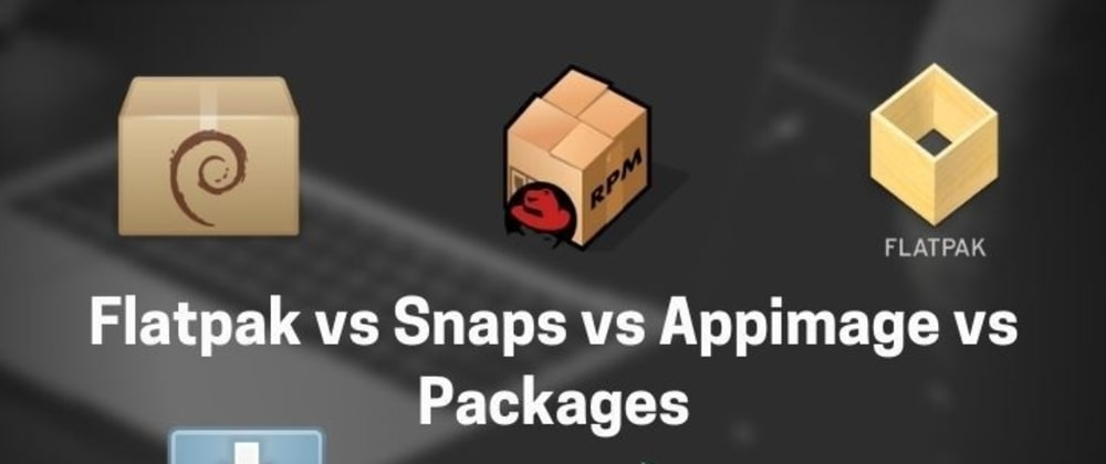 Cover image for Flatpak vs Snaps vs AppImage vs Packages - Linux packaging formats compared