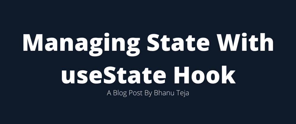 Cover image for React Hooks: Managing State With useState Hook