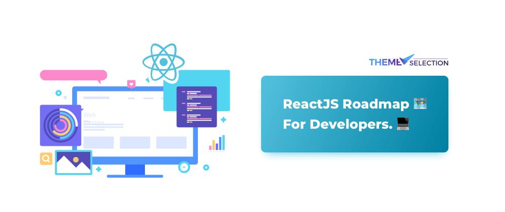 Cover image for ReactJS Roadmap 🗺 For Developers.💻