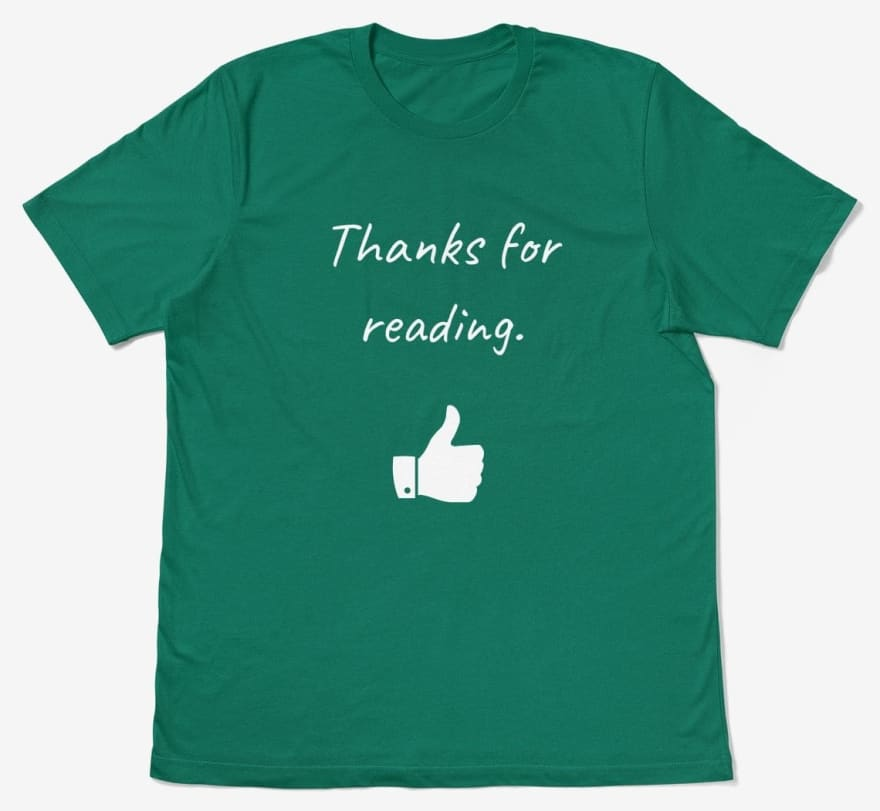 A t-shirt design that reads 'Thanks for reading' with a thumbs up graphic that changes colour