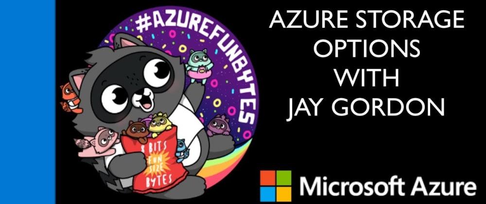 Cover image for AzureFunBytes Short - @Azure Storage