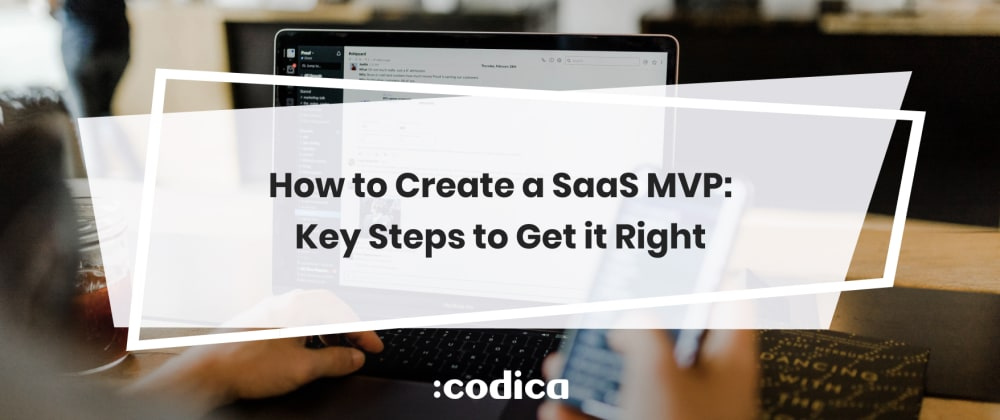 Cover image for How to Create a SaaS MVP and Succeed