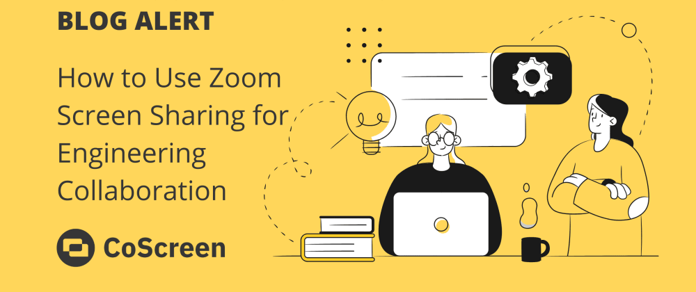 Cover image for How to Use Zoom Screen Sharing for Engineering Collaboration