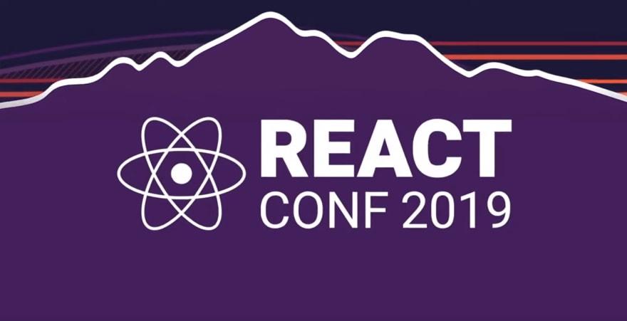 React Conf 2019