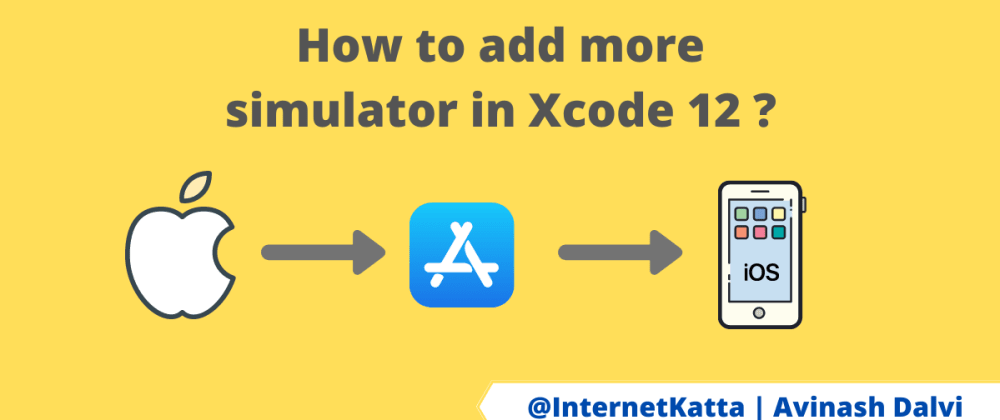 Cover image for How to add more simulator in Xcode 12 ?