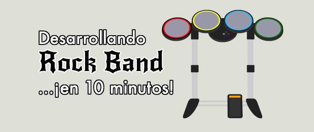 Cover image for Desarrollando un mini-Rock Band con HTML y JavaScript