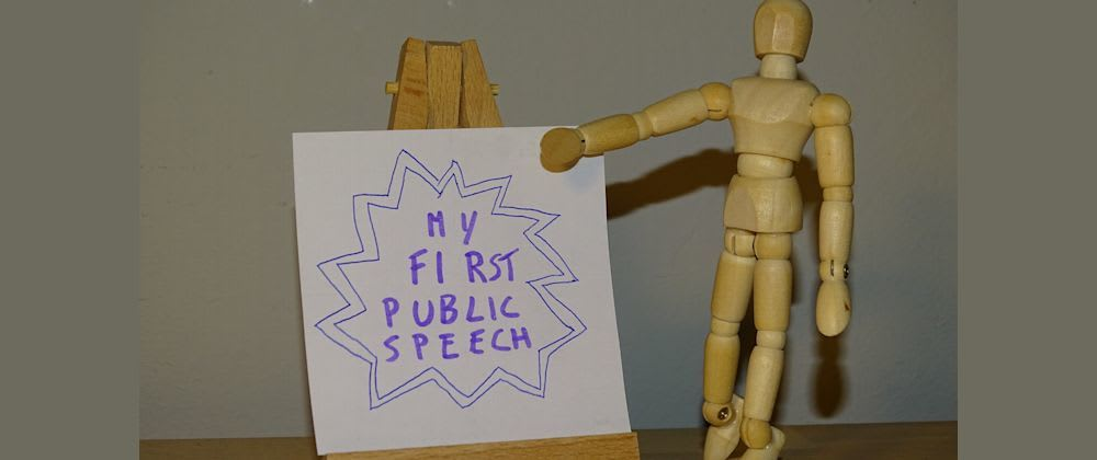 Cover image for Thoughts after my very first public speech