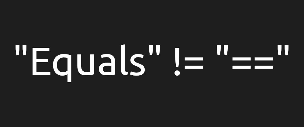 """Cover image for """"Equals"""" and """"=="""" are not… equal"""
