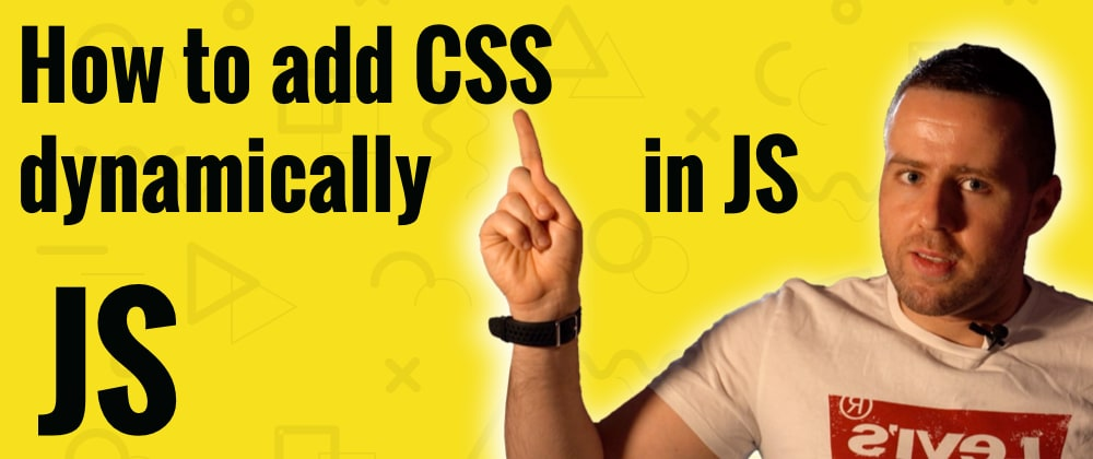 Cover image for How to add CSS dynamically in Javascript?