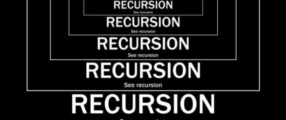 Cover image for Recursion In JavaScript