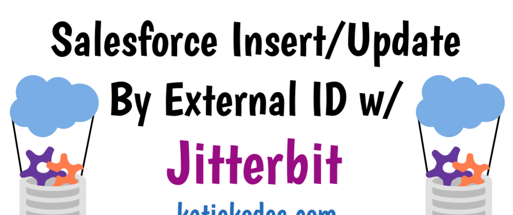 Cover image for Better Salesforce Insert/Update Operations with Jitterbit Caching