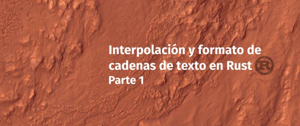 Cover image for Interpolación y formato de cadenas de texto en Rust, parte 1
