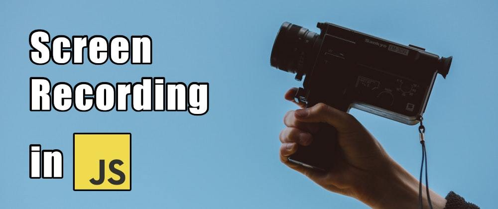 Cover image for Screen Recording in 10 lines of Vanilla JS