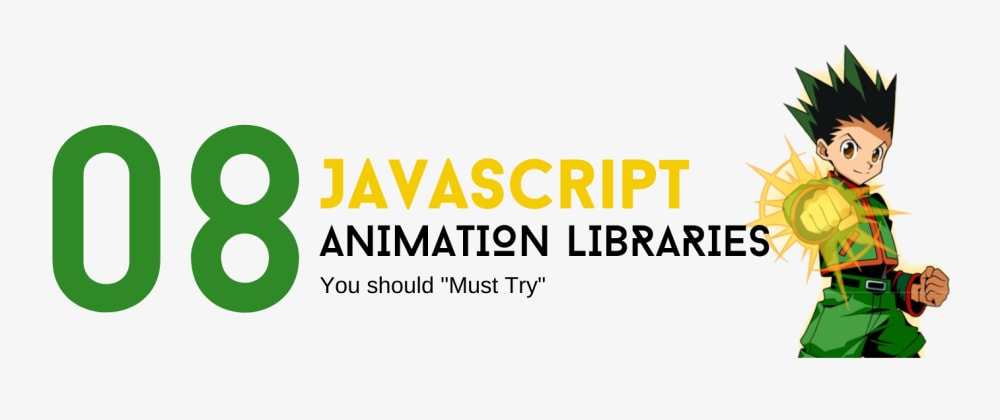 "Cover Image for 8 JavaScript Animation Libraries You should ""MUST TRY"""