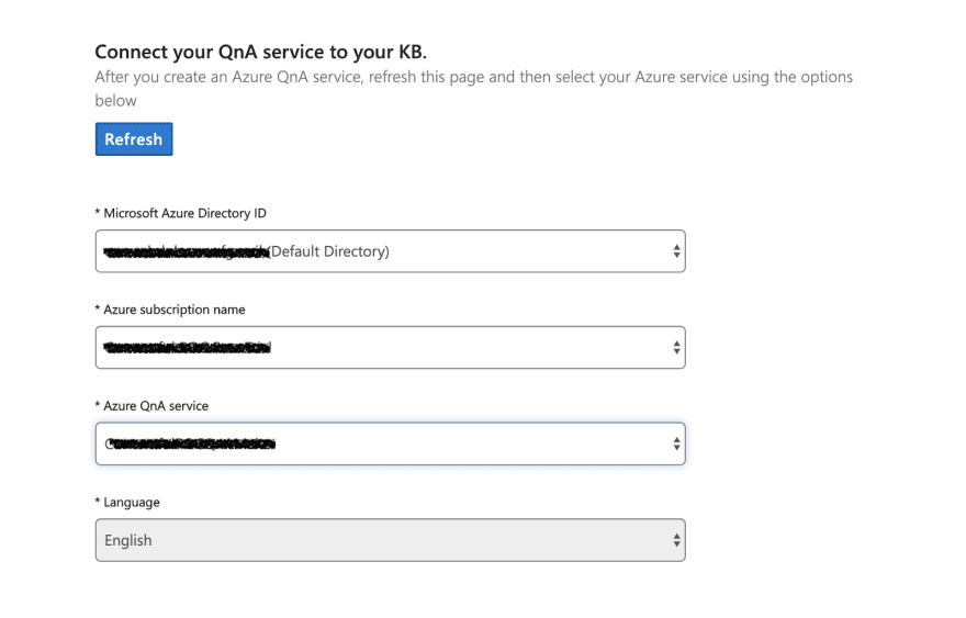 Go back and refresh to see your subscription name and Azure QnA service.<br>