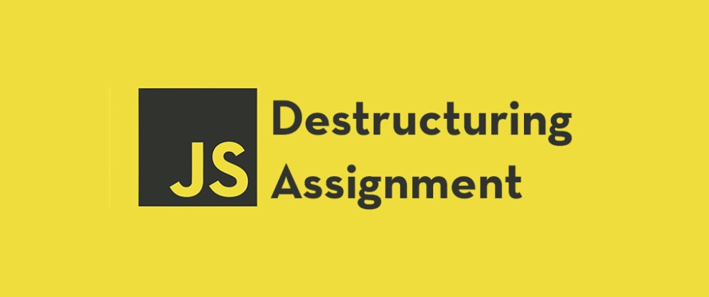 Cover image for How Destructuring Assignment in JavaScript Works