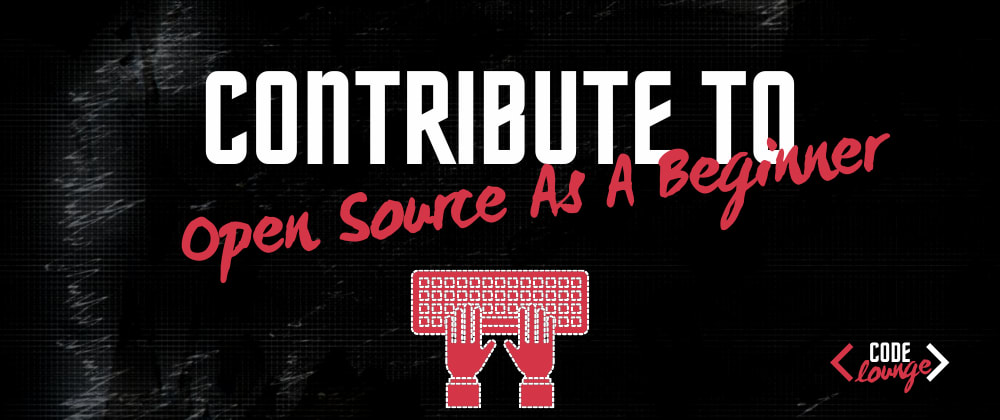 Cover image for Getting Started With Open-Source: How To Contribute As A Beginner