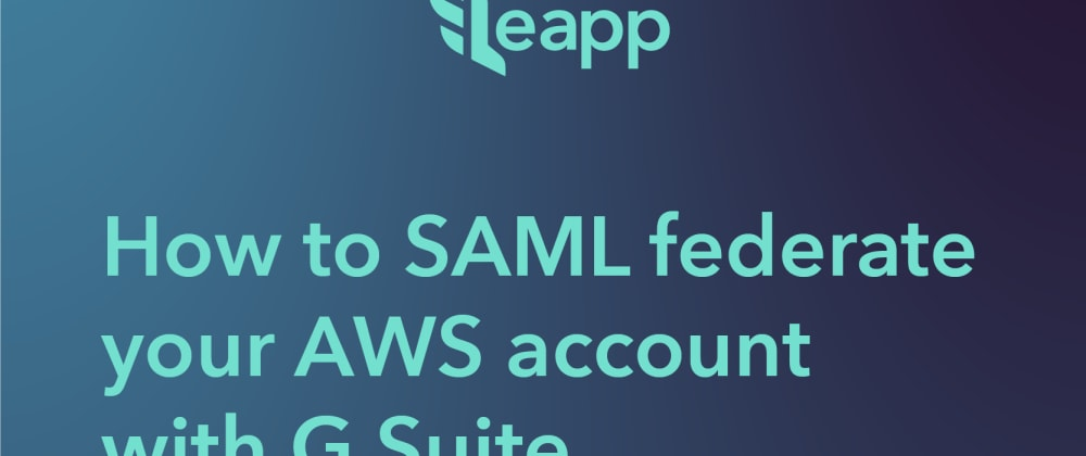 Cover image for How to SAML federate your AWS account with G Suite