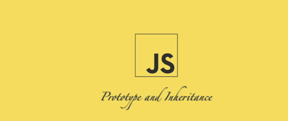 Cover image for Understanding Prototypal Inheritance In JavaScript