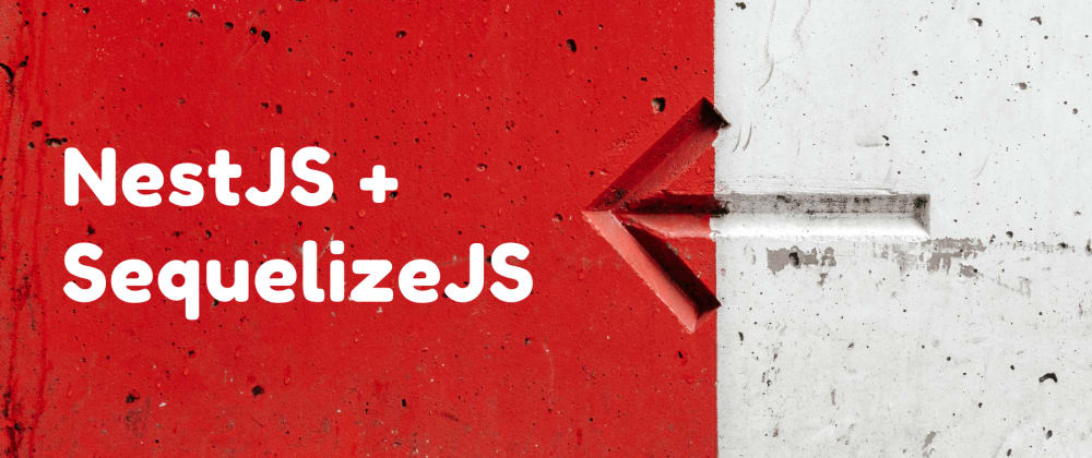 Cover image for NestJS: Getting Started with SequilizeJS