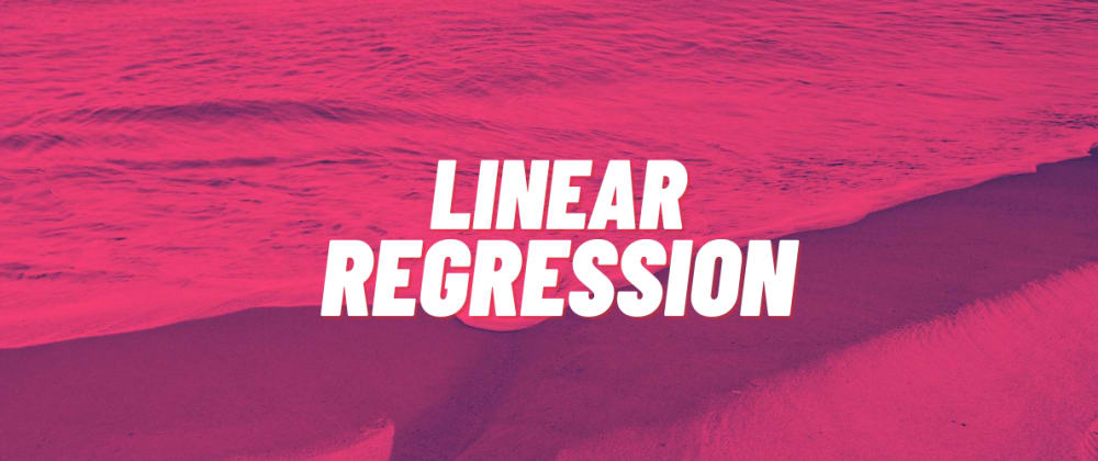 Cover image for A deep dive into Linear Regression (3-way implementation)
