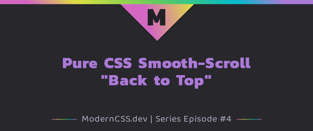"Cover image for Pure CSS Smooth-Scroll ""Back to Top"""