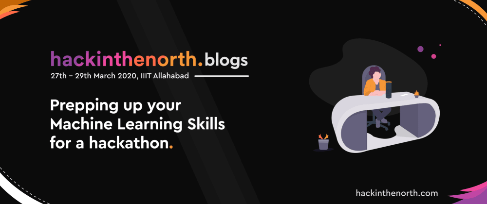 Cover image for Getting prepped with Machine Learning skills for a hackathon.