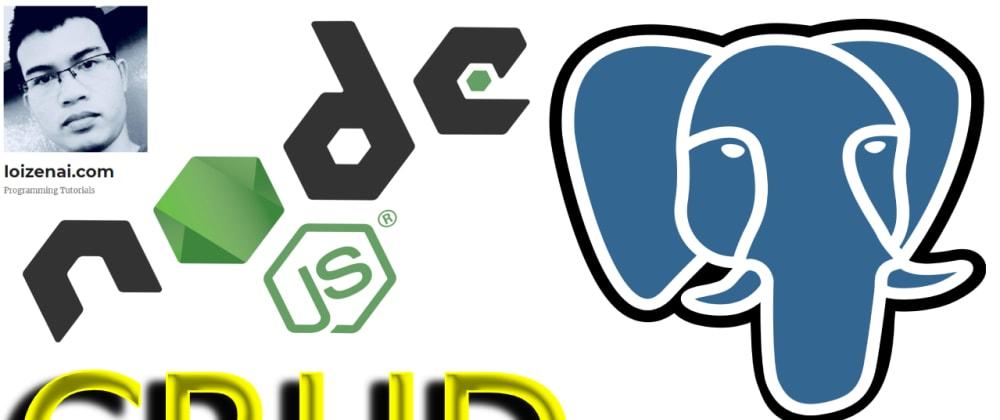 Cover image for Node.js PostgreSQL CRUD Example Express RestAPIs + Sequelize + PostgreSQL tutorial