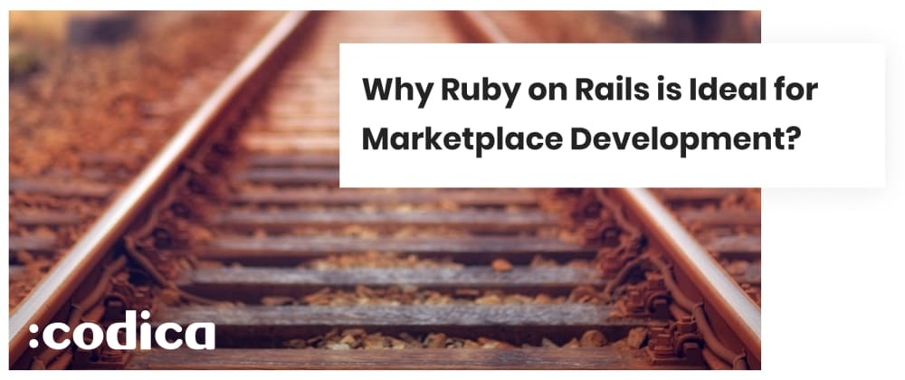 Cover image for Why is Ruby on Rails a Language of Choice for Marketplace Development?