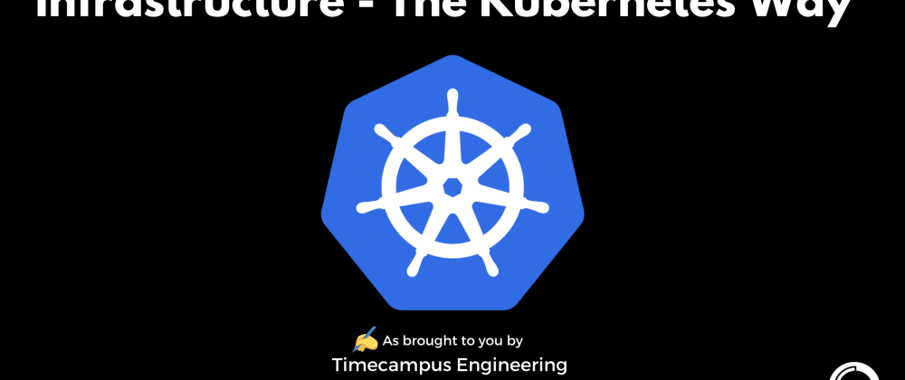Cover image for Infrastructure Engineering - The Kubernetes Way