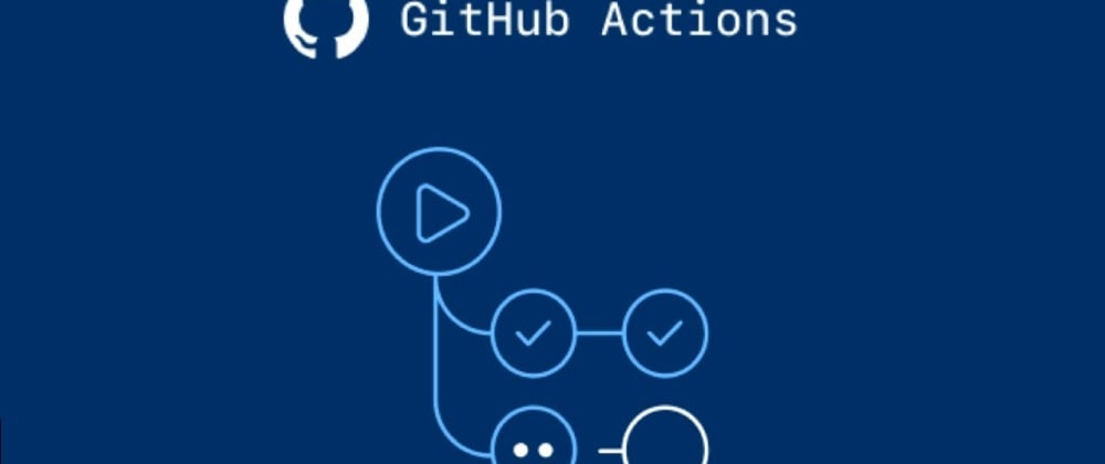 Cover image for Github Actions: Power of CICD