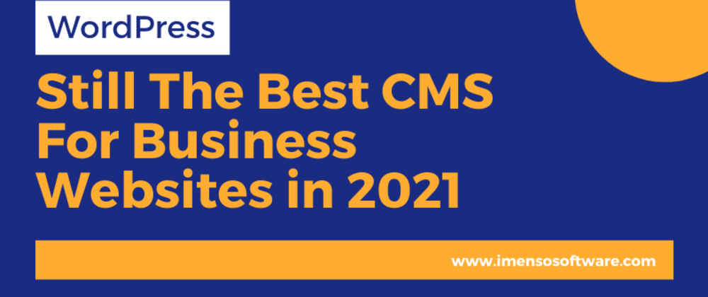 Cover image for WordPress – Still The Best CMS For Business Websites in 2021