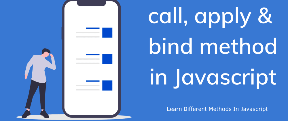 Cover image for Call, Apply & Bind Methods In Javascript