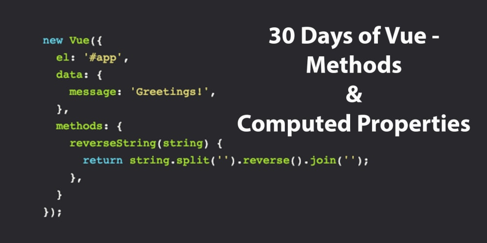 30 Days of Vue - Methods and Computed Properties - DEV