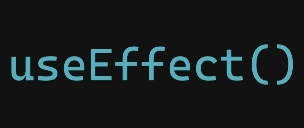 Cover image for useEffect - React Hooks Series