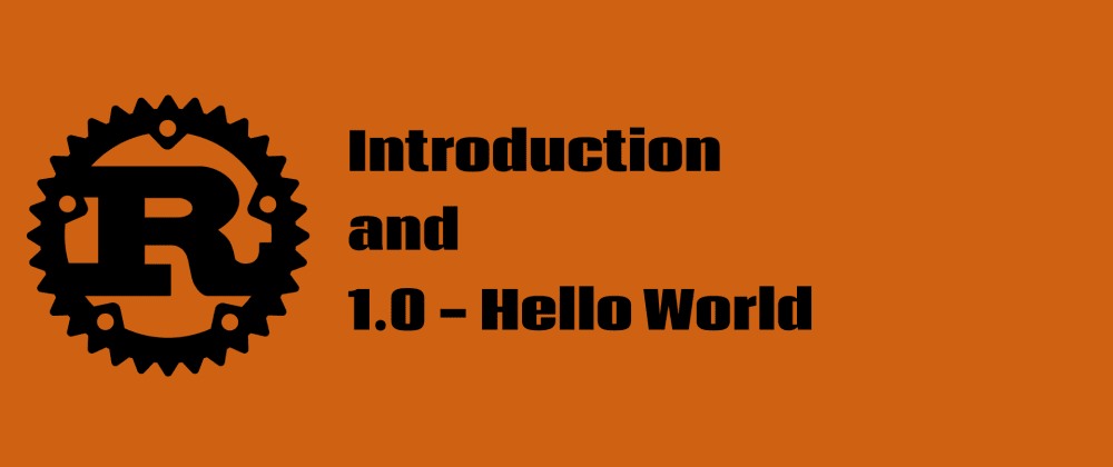Cover image for Introduction and 1.0 - Hello World