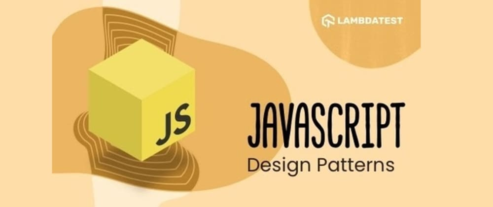 Cover image for A Comprehensive Guide To JavaScript Design Patterns