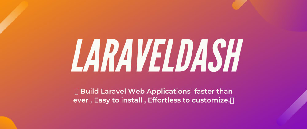 Cover image for 🛣 Build Laravel Web Applications faster than ever , Easy to install , Effortless to customize 👋.
