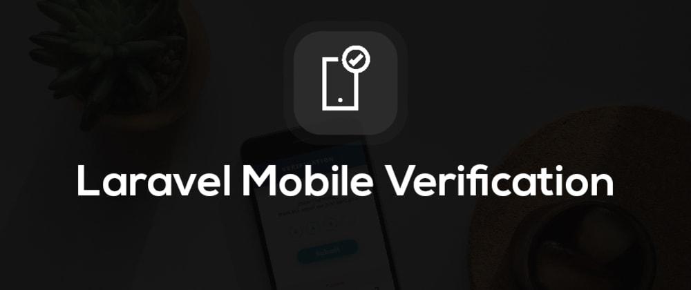Cover image for Laravel Mobile Verification