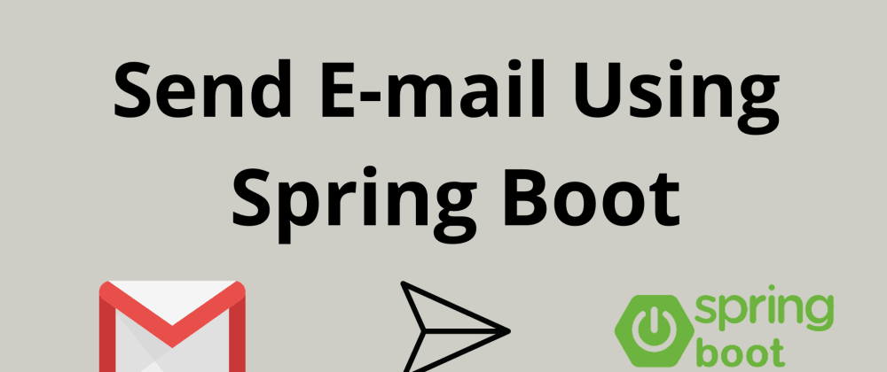 Cover image for Send E-mail using Spring Boot