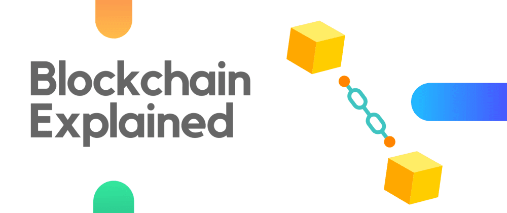 Cover image for Blockchain: Explained in easiest way possible